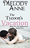The Tycoon's Vacation: Baby for the Billionaire: Volume 2