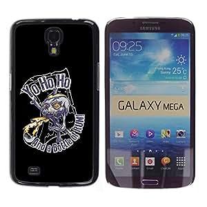 Be Good Phone Accessory // Dura Cáscara cubierta Protectora Caso Carcasa Funda de Protección para Samsung Galaxy Mega 6.3 I9200 SGH-i527 // Yo Ho Ho Pirate Skull Rum