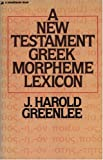 img - for New Testament Greek Morpheme Lexicon, The book / textbook / text book