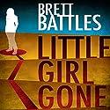 Little Girl Gone: A Logan Harper Thriller Hörbuch von Brett Battles Gesprochen von: Jeff Woodman