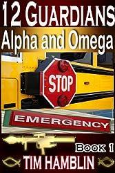 12 Guardians: Alpha and Omega Book 1