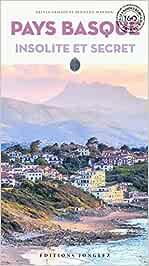 Pays Basque insolite et secret (Guides insolites et secrets : les guides écrits par les habitants)