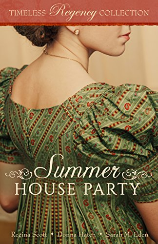 Summer House Party (Timeless Regency Collection Book -