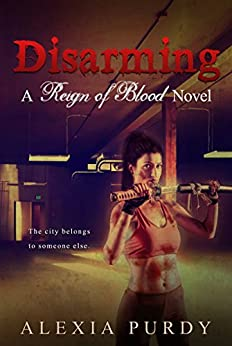 Disarming (Reign of Blood Book 2) by [Purdy, Alexia]