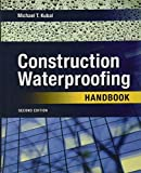 img - for Construction Waterproofing Handbook: Second Edition by Michael Kubal (2008-03-19) book / textbook / text book