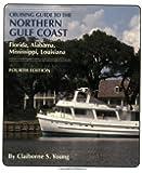 Cruising Guide To The Northern Gulf Coast: Florida, Alabama, Mississippi, Louisiana