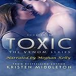 Toxic: Venom Series, Book 3 | Kristen Middleton,K.L. Middleton