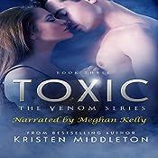 Toxic: Venom Series, Book 3 | Kristen Middleton, K.L. Middleton