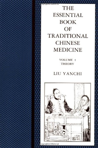 The Essential Book of Traditional Chinese Medicine, Vol. 1: Theory