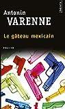 Le gâteau mexicain par Varenne