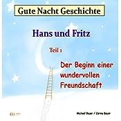 Der Beginn einer wundervollen Freundschaft (Hans und Fritz 1) | Michael Bauer, Carina Bauer