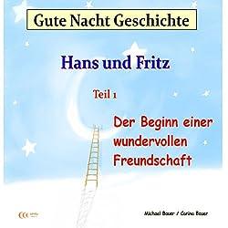 Der Beginn einer wundervollen Freundschaft (Hans und Fritz 1)