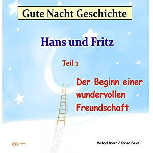 Der Beginn einer wundervollen Freundschaft (Hans und Fritz 1) Hörbuch