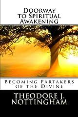 Doorway to Spiritual Awakening: Becoming Partakers of the Divine (The Transformational Wisdom Series) (Volume 1) Paperback
