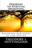 img - for Doorway to Spiritual Awakening: Becoming Partakers of the Divine (The Transformational Wisdom Series) (Volume 1) book / textbook / text book