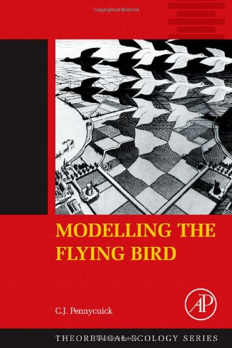 Modelling the Flying Bird, Volume 5 (Theoretical Ecology Series)