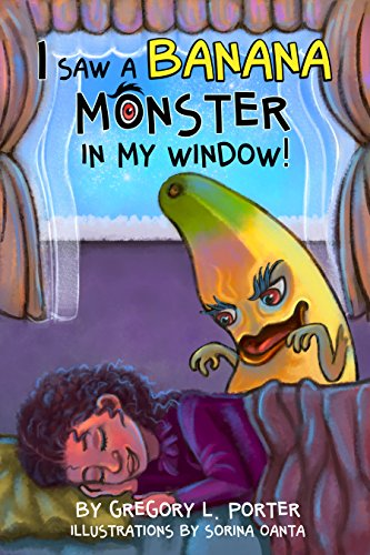 I Saw A Banana Monster In My Window Kindle Edition By Gregory L