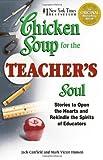 chicken soup for teachers - Chicken Soup for the Teacher's Soul