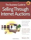 The Business Guide to Selling Through Internet Auctions, Nancy Hix, 1885068735