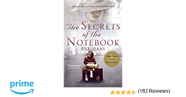 the secrets of the notebook a w s quest to uncover her royal  the secrets of the notebook a w s quest to uncover her royal family secret eve haas 9781628725254 com books