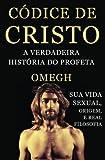 Codice de Cristo: A Verdadeira Historia Do Profetanull