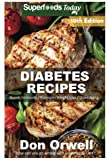 Diabetes Recipes: Over 320 Diabetes Type-2 Quick & Easy Gluten Free Low Cholesterol Whole Foods Diabetic Eating Recipes full of Antioxidants & ... Weight Loss Transformation) (Volume 3)