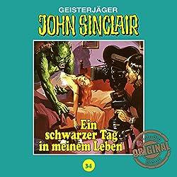 Ein schwarzer Tag in meinem Leben (John Sinclair - Tonstudio Braun Klassiker 34)
