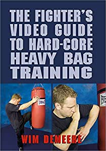 THE FIGHTER'S VIDEO GUIDE TO HARD-CORE HEAVY BAG TRAINING