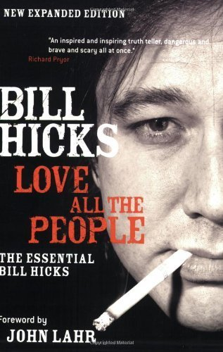 Love All the People: The Essential Bill Hicks by Bill Hicks (2008-09-01)