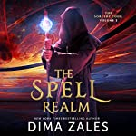 The Spell Realm : The Sorcery Code, Volume 2 | Dima Zales,Anna Zaires