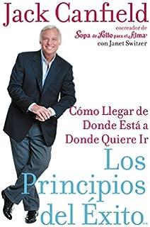 Los Principios del Exito: Como Llegar de Donde Esta a Donde Quiere Ir (Spanish