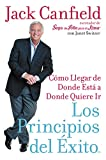 img - for Los Principios del Exito: Como Llegar de Donde Esta a Donde Quiere Ir (Spanish Edition) book / textbook / text book