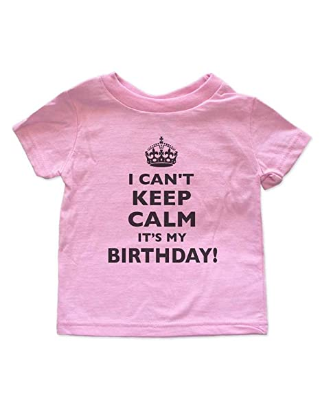 Amazon Cuteandfunnykids I Cant Keep Calm Its My Birthday