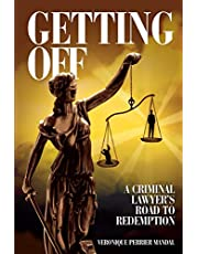 Getting Off A Criminal Lawyer's Road to Redemption: Don Tait was obsessed with getting clients off and keeping them out of prison. Sometimes that barely kept him on the right side of the law. He got off on the challenge, excitement and raw passion that brought him fame, fortune and devastation.
