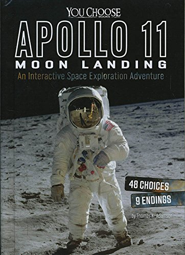 Apollo 11 Moon Landing: An Interactive Space Exploration Adventure (You Choose: Space)