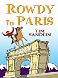 Rowdy in Paris, Tim Sandlin, 1410407225