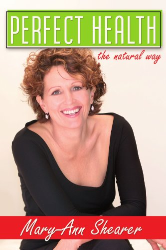Perfect Health: The Natural Way by Mary-ann Shearer
