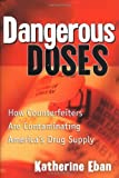 img - for Dangerous Doses: How Counterfeiters Are Contaminating America's Drug Supply book / textbook / text book