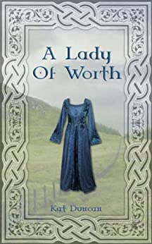 A Lady of Worth (Cumbria Trilogy Book 2) by [Duncan, Kat]