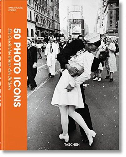 50 Photo Icons. Die Geschichte hinter den Bildern
