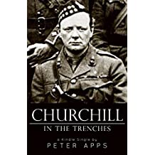 Churchill in the Trenches (Kindle Single)