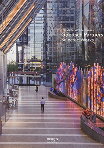 Architects Series - Goettsch Partners: Selected Works; The Master Architect Series
