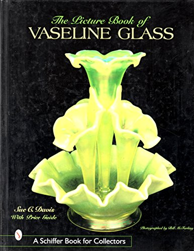 The Picture Book of Vaseline Glass (Schiffer Book for -
