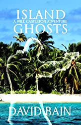 Island Ghosts: A Will Castleton Adventure
