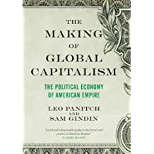 The Making of Global Capitalism by Gindin, Sam, Panitch, Leo unknown edition [Hardcover(2012)]
