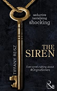 The Siren (Mills & Boon Spice) (The Original Sinners: The Red Years, Book 1) (Original sinner seires) by [Reisz, Tiffany]