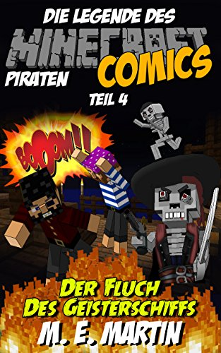Download Die Legende des Minecraft Piraten: Der Fluch des Geisterschiffs (Pirat Minecraft Comics Deutsch 4) (German Edition) Pdf
