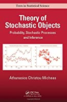 Theory of Stochastic Objects: Probability, Stochastic Processes and Inference Front Cover