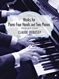 Works for Piano Four Hands and Two Pianos, Claude Debussy, 0486269744