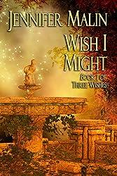 Wish I Might (Three Wishes Book 1)